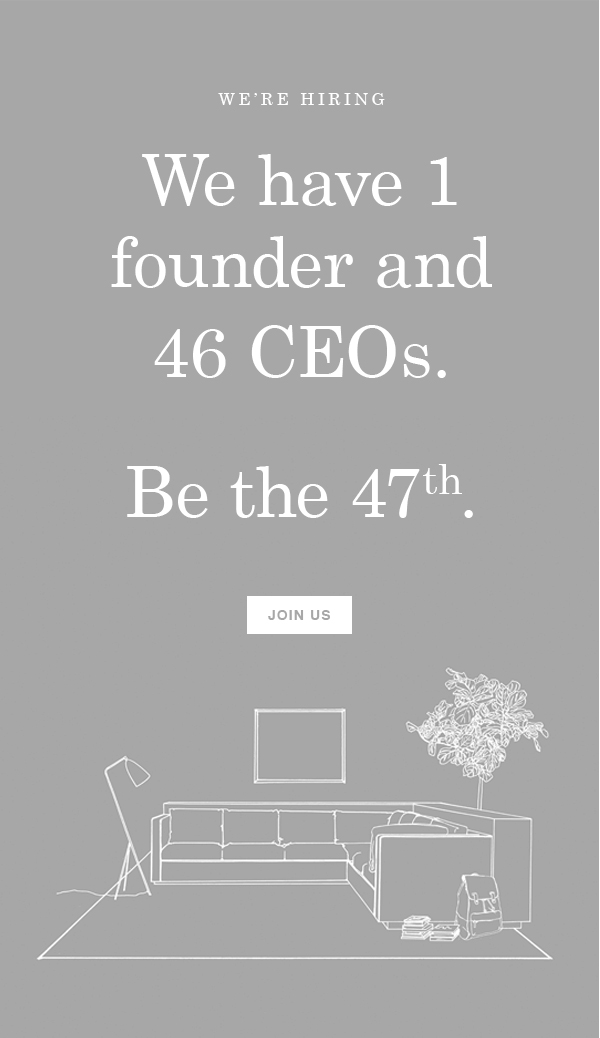 We have 1 founder and 46 CEOs. Be the 47th. Join Us.